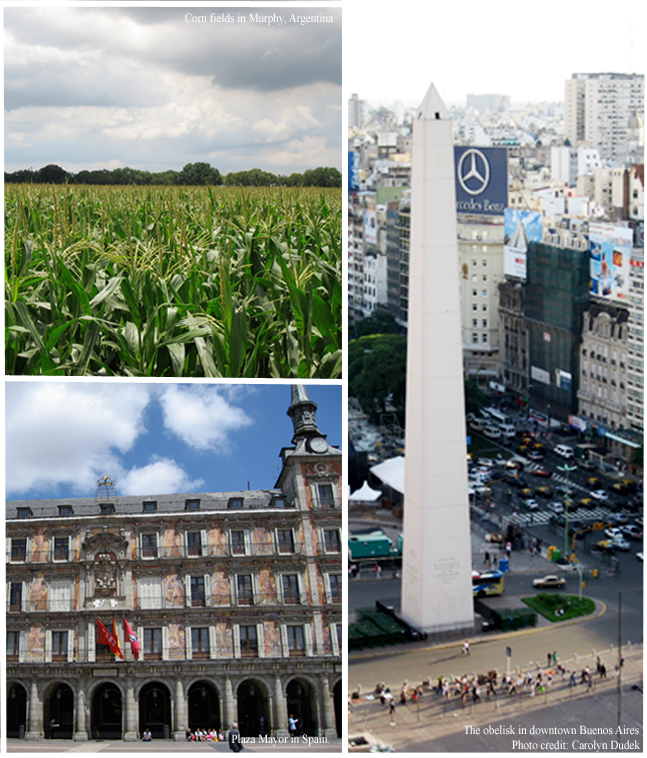 {Images of corn fields in Murphy, Argentina; obelisk in Buenos Aires; Spanish plaza Mayor}